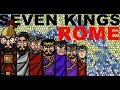 The Seven Kings of Ancient Rome explaine