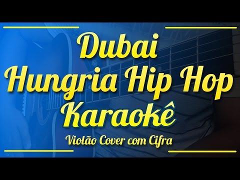 Dubai - Hungria Hip Hop - Karaokê ( Violão cover com cifra )