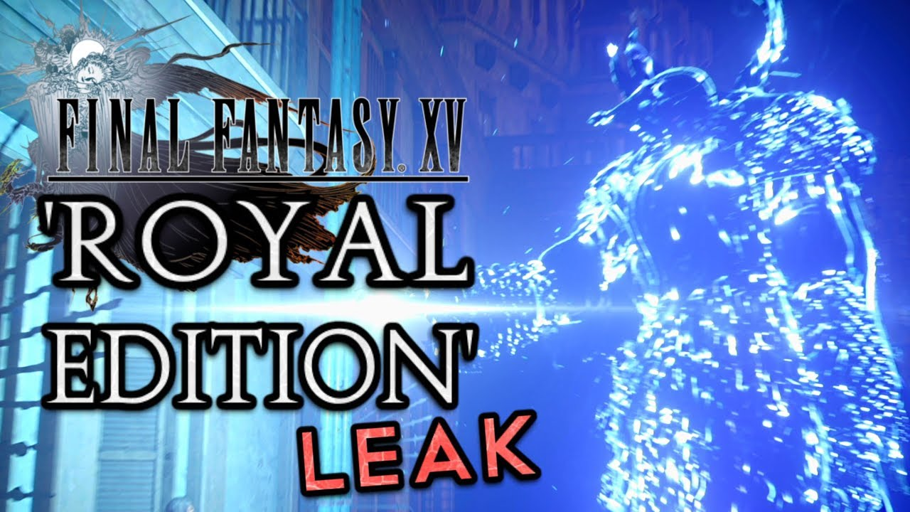Final Fantasy XV 'Royal Edition' ESRB rating leak | Complete package?
