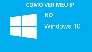 Como Ver o ip do meu computador no windows 10