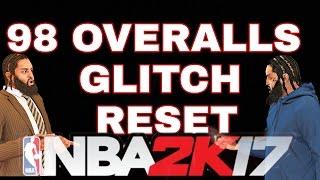 *NBA2K17* RESET 98 OVERALLS IF U DID THE GLITCH