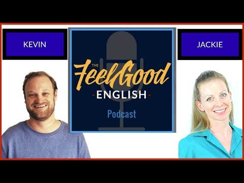 Interview with Kevin from the Feel Good English Podcast!