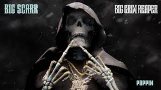 Big Scarr - Poppin [Official Audio]