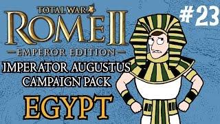 Total War: Rome 2 - Imperator Augustus Egypt Campaign - Part 23!