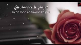 New WhatsApp song ❤❤❤ Kisi Shayar Ki Gazal 😘😘😘