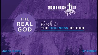 STCOC Sunday, May 17th, 2020: Justin Coffin: The Real God - The Holiness of God