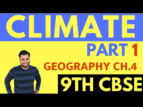 CLIMATE | CLASS 9 CBSE GEOGRAPHY CHAPTER 4 (NCERT)-PART 1