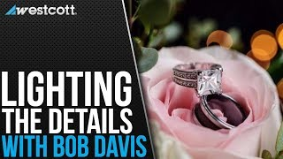 Wedding Photography with Bob Davis: Lighting Detail Shots
