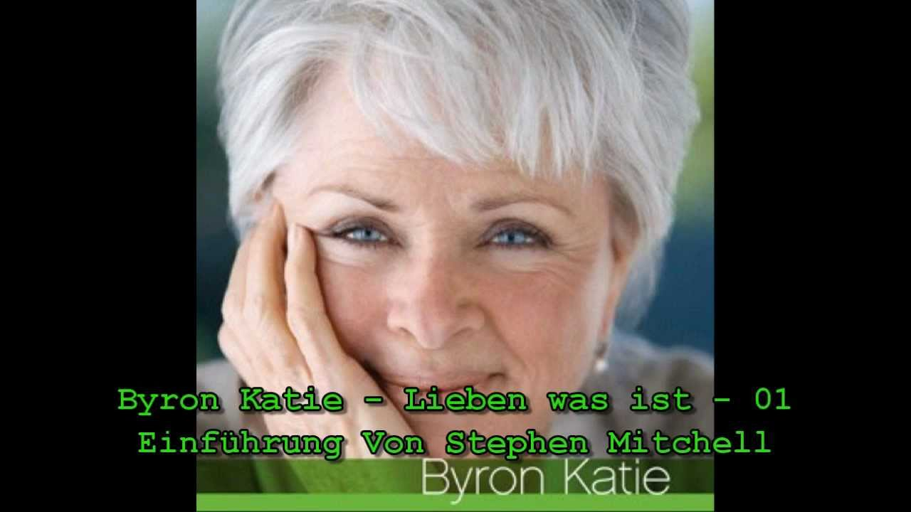 Byron Katie - Lieben was ist