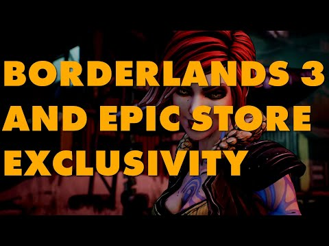 Let's Talk About Borderlands 3, Epic Store Exclusivity, And An Uncontrolled Market