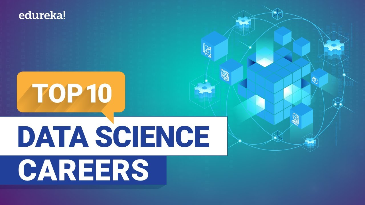 Top 10 Data Science Careers Shaping The Future   Data Science Careers
