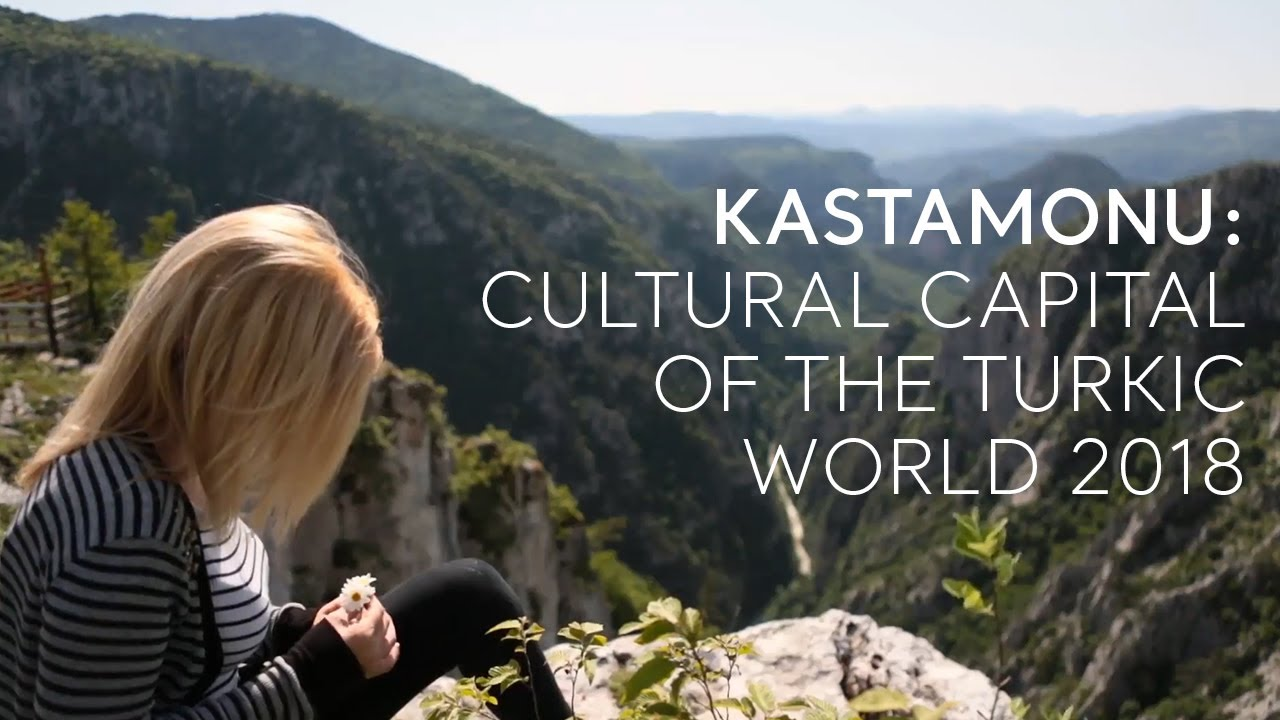 Go Turkey - Kastamonu: Cultural Capital of the Turkic World 2018