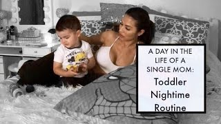 A DAY IN THE LIFE OF A SINGLE MOM | Nighttime Routine with a Toddler