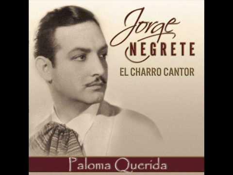 Jorge Negrete - Paloma Querida