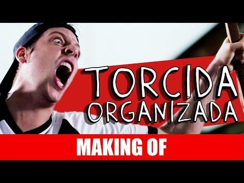 Making Of – Torcida Organizada