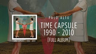 Palo Alto - FULL ALBUM  [Time Capsule / 1990 - 2010]