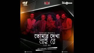 TOMAR DEKHA NAI RE - Remix - DJ NIKHIL KOLKATA