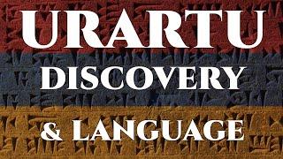 Kingdom of Urartu - Discovery and the Urartian Language
