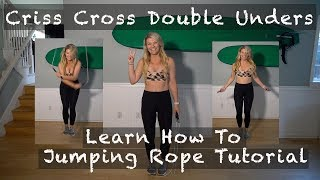 Learn how to do Double Under Criss Crosses Jumping Rope Tutorial