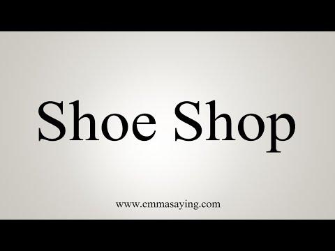 How To Pronounce Shoe Shop