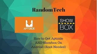 How to Get Aptoide AND Showbox on Andriod (Root Needed)