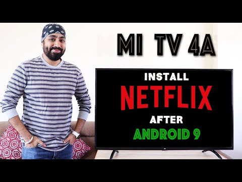 """Install & Play NETFLIX On Mi TV 4A 32"""" & 43"""" After Android 9 Update - Tech Singh"""