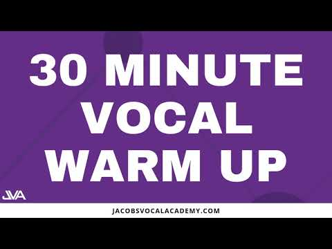 30 Minute Vocal Warm Up