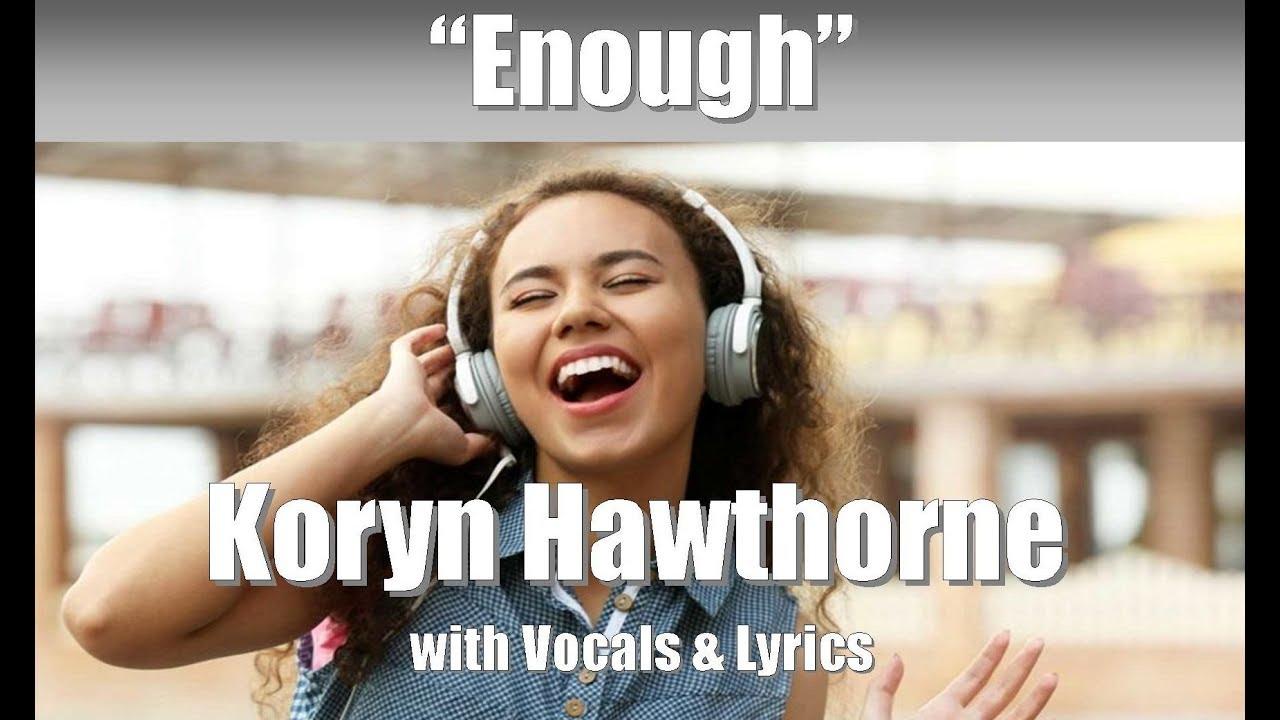 "Download Koryn Hawthorne ""Enough"" with Vocals & Lyrics"