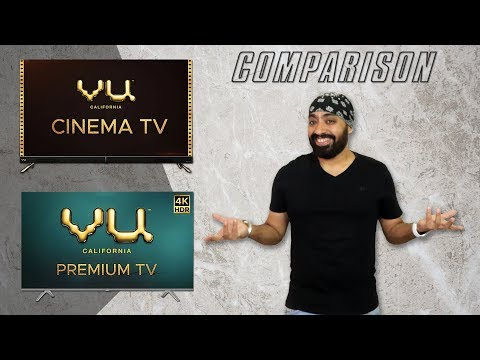VU Cinema TV vs VU Premium TV - Comparison by Tech Singh - Which one should you buy?