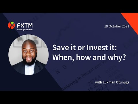 Save it or Invest it: When, how and why?