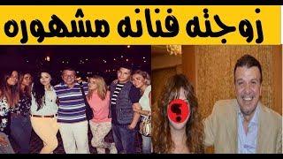 لديه 7 بنات وتزوج 4 مرات واول ظهور لابنه الوحيد احمد سلامه زوجته الاخيره فنانه مشهوره