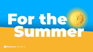 "Pop Type Instrumental ☀️ | ""For The Summer"" 2019 