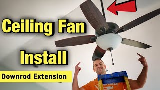 How To Install A Ceiling Fan - Harbor Breeze Coastal Creek Downrod Extension