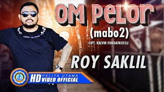 Roy Saklil - Om Pelor (Mabo 2) ( Official Music Video )