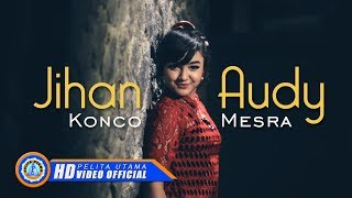 Jihan Audy KONCO MESRA Official Music Video HD