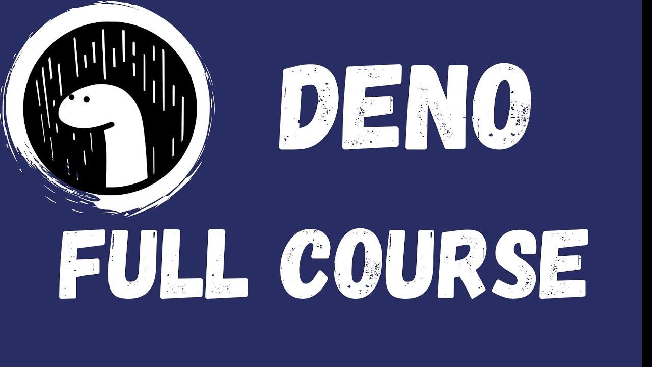 Deno Tutorial - Full Course 3.5 Hours (2020)