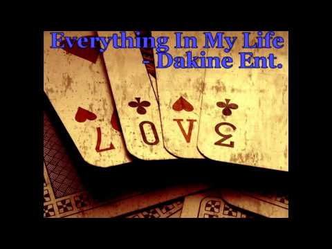 Everything In My Life - Da Kine Ent.