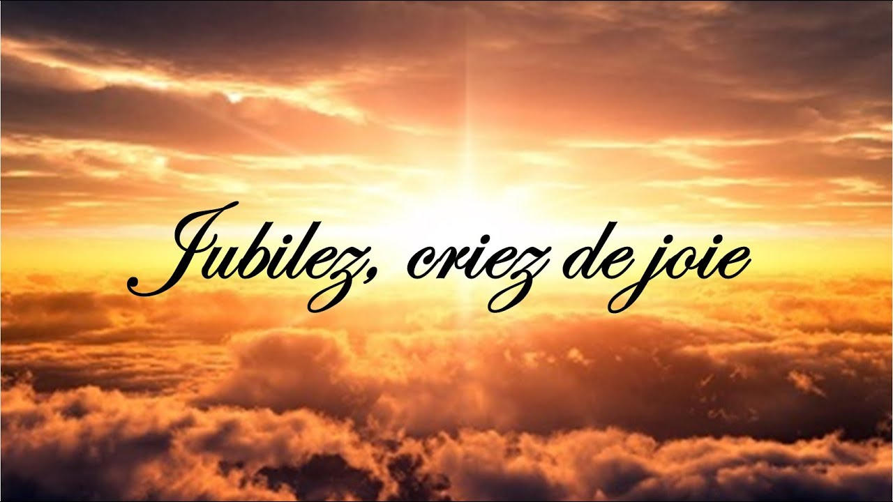 jubilez criez de joie