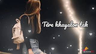 Tere khayalon se tere khayalon tak♥️ female version love wattsapp status