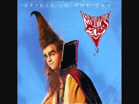 Spirit In The Sky - Doctor & The Medics