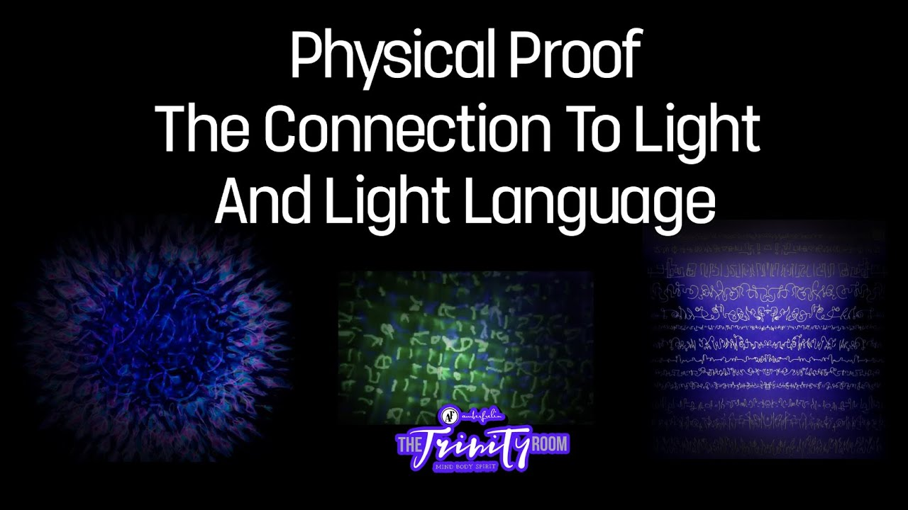 Light Language - Physical Proof The Connection Of Light & Light Language + Light Language Activa