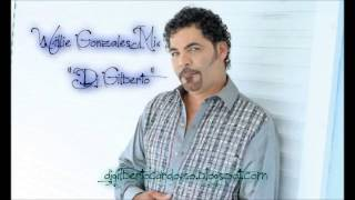 Willie Gonzales Mix Dj Gilberto