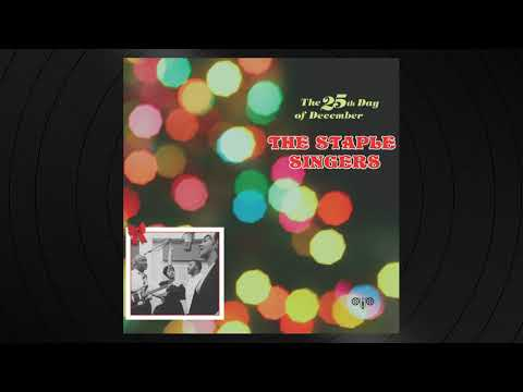 Joy To The World by The Staple Singers from The 25th Day Of December