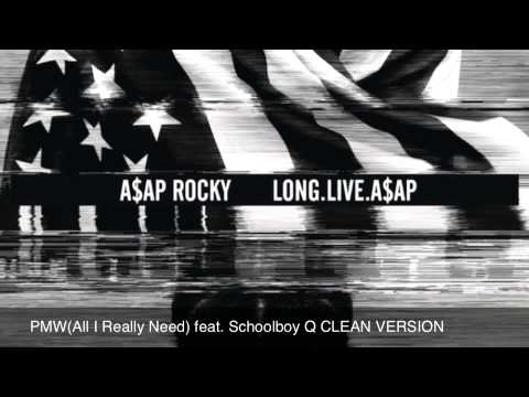 PMW (All I Really Need) feat. Schoolboy Q CLEAN VERSION