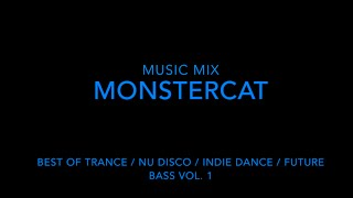 Music Mix: Monstercat: Best of Trance / Nu Disco / Indie Dance / Future Bass Vol. 1