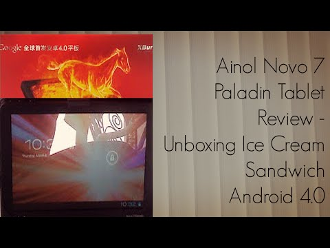 Ainol Novo 7 Paladin Tablet Review - Unboxing Ice Cream Sandwich Android 4.0