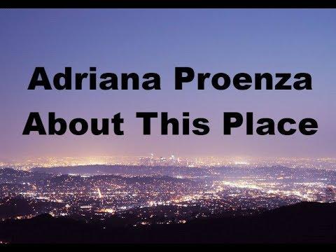 Adriana Proenza - About This Place (Lyrics)