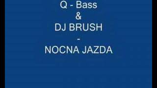 Q- Bass & DJ Brush - Nocna Jazda