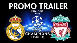 Real Madrid vs Liverpool FC PROMO Trailer | Champions League Final 2018 Kyiv