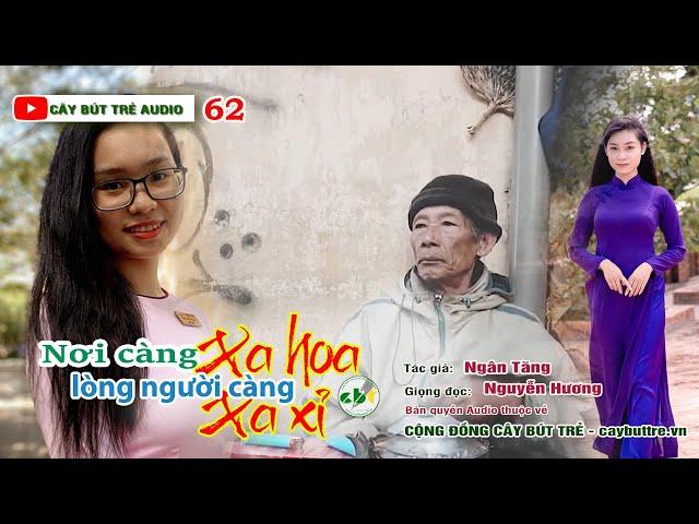 62. Nơi càng xa hoa lòng người càng xa xỉ | Tác giả Ngân Tăng | Giọng đọc Nguyễn Hương